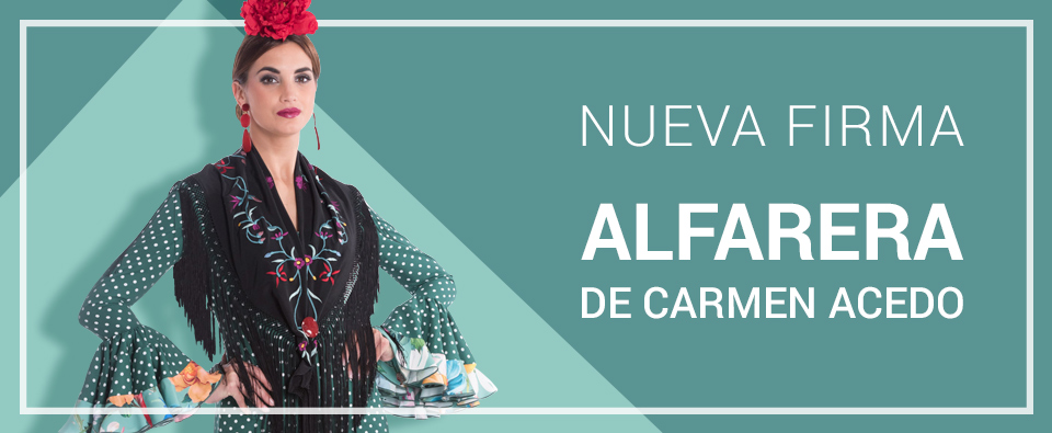 Trajes de Flamenca Colección Alfarera de Carmen Acedo